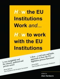 How the EU Institutions Work and… How to work with the EU Institutions