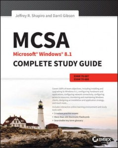 MCSA Microsoft Windows 8.1 Complete Study Guide: Exams 70-687, 70-688 and 70-689