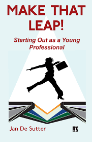 MAKE THAT LEAP!  Starting Out as Young Professional