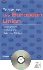 Focus on the European Union - Background , Institutions, Member States