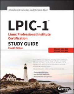 LIPIC-1 Linux Professional Insitute Certificatin Study Guide: Exam 101-400 and Exam 102-400