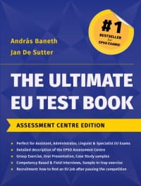 EPSO - The Ultimate EU Test Book. Assessment Centre  Edition 2015